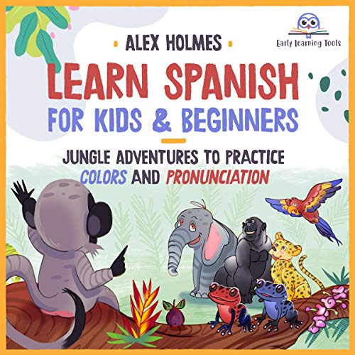 Learn Spanish for Kids & Beginners: Jungle Adventures to Practice Colors and Pronunciation cover art
