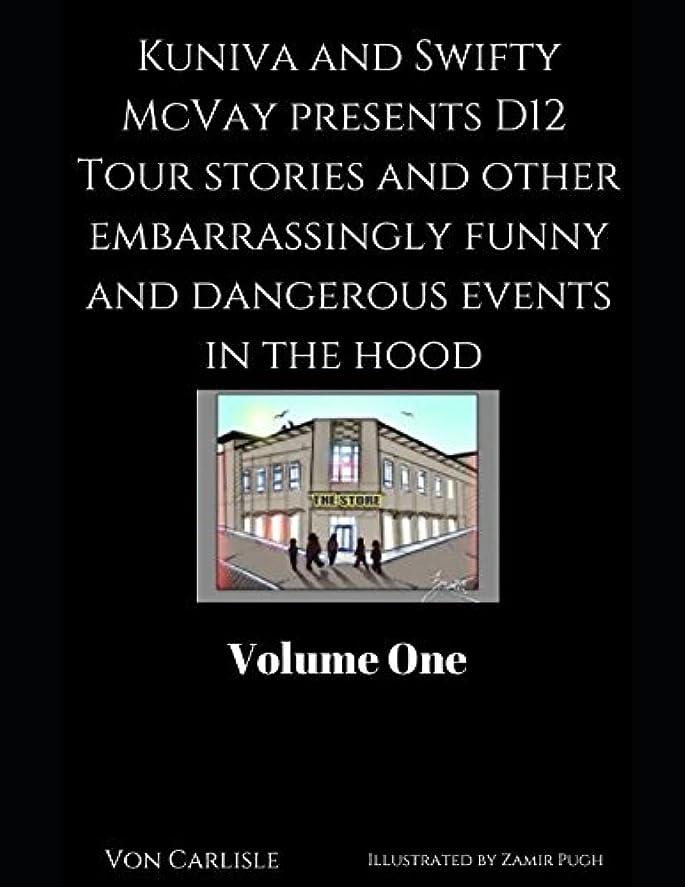 調和干し草震えKuniva and Swifty McVay presents D12 tour stories and other embarrassingly funny and dangerous events in the hood