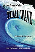 At the Crest of the Tidal Wave: A Forecast for the Great Bear Market 2nd edition by Prechter Jr., Robert R. (1996) Hardcover