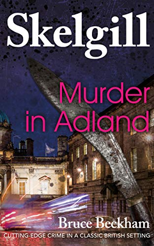 Murder in Adland: a gripping crime mystery with a sinister twist (Detective Inspector Skelgill Investigates Book 1) (English Edition)