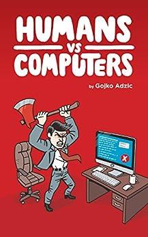 Humans vs Computers by [Gojko Adzic, Nikola Korac]