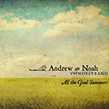 All the Good Summers by Andrew Vannorstrand & Noah