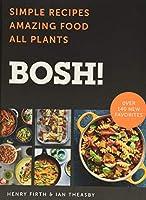 BOSH!: Simple Recipes * Amazing Food * All Plants (BOSH Series)