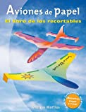 Aviones de papel : el libro de los recortables