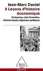 8 Leçons d'histoire économique de Jean-Marc Daniel