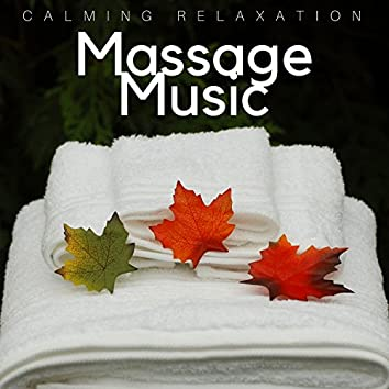 Massage Music: Calming Relaxation, Soft Instrumental Evening Meditation Music, Relaxing Spa Oasis, Soothing Morning Yoga