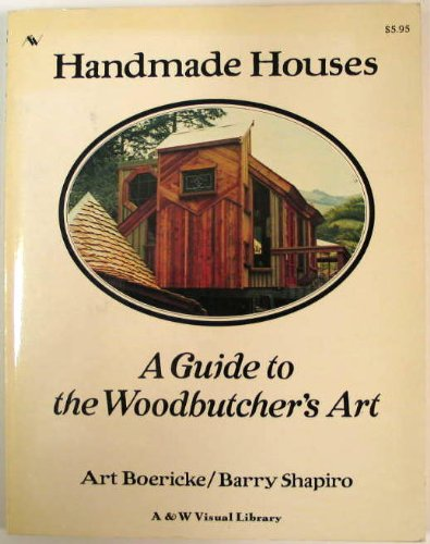 Price comparison product image Handmade Houses: A Guide to the Woodbutcher's Art