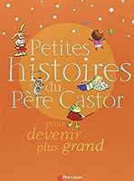 Petites histoires du Père Castor pour devenir plus grand 2081627523 Book Cover