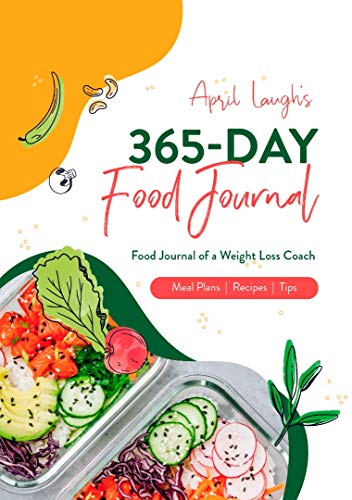 365-Day Food Journal: 2021 Journal Lose Weight Weekly Meal Plans with Goal Setting...