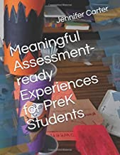 Meaningful Assessment-ready Experiences for PreK Students