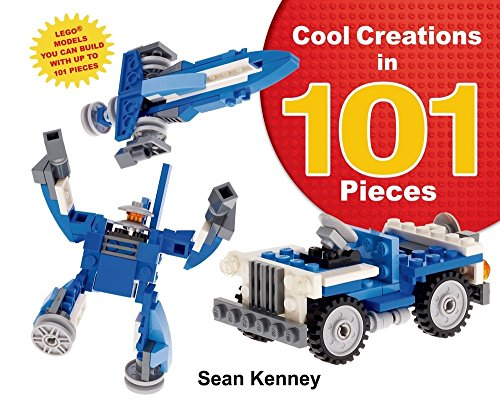 Cool Creations in 101 Pieces: Lego Models You Can Build with Just 101 Bricks (Sean Kenney's Cool Creations)