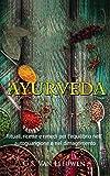 AYURVEDA: Rituali, Ricette e Rimedi per l'equilibrio Nell' Autoguarigione e nel Dimagrimento