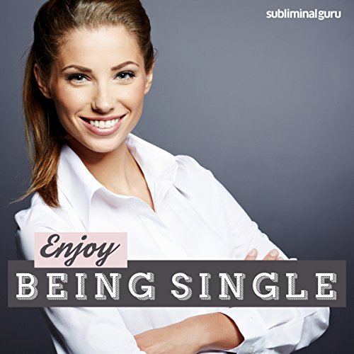 Enjoy Being Single     Make the Most of Me Time with Subliminal Messages              By:                                                                                                                                 Subliminal Guru                               Narrated by:                                                                                                                                 Subliminal Guru                      Length: 1 hr and 10 mins     Not rated yet     Overall 0.0