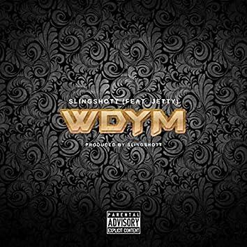 Wdym (feat. Jetty)