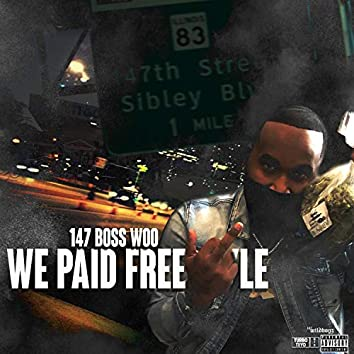 We Paid Freestyle