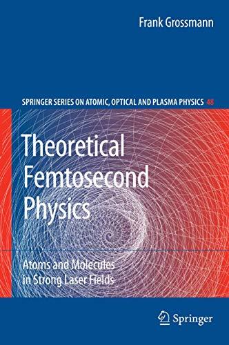 Theoretical Femtosecond Physics: At…