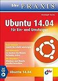 ISBN zu Ubuntu 14.04: Für Ein- und Umsteiger (bhv Praxis)