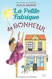 LA PETITE FABRIQUE DU BONHEUR (French Edition)