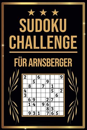 SUDOKU Challenge für Arnsberger: Sudoku Buch I 300 Rätsel inkl. Anleitungen & Lösungen I Leicht bis Schwer I A5 I Tolles Geschenk für Arnsberger
