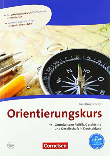 Orientierungskurs - Aktuelle Ausgabe: A2/B1 - Grundwissen Politik, Geschichte und Gesellschaft in Deutschland: Kursheft. Mit Audios online