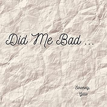 Did Me Bad