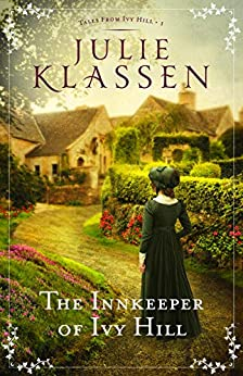 The Innkeeper of Ivy Hill (Tales from Ivy Hill Book #1) by [Julie Klassen]