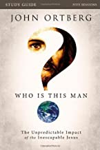 Who Is This Man? Participant's Guide: The Unpredictable Impact by John Ortberg (Sep 24 2012)