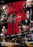 LIVE AND DIE リヴ・アンド・ダイ[DVD]