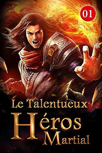 Couverture du livre Le talentueux héros martial 1: Bibliothèque de compétences en arts martiaux (Seigneur des arts martiaux)
