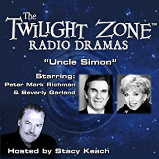 Uncle Simon     The Twilight Zone Radio Dramas              By:                                                                                                                                 Rod Serling                               Narrated by:                                                                                                                                 Stacy Keach,                                                                                        Peter Mark Richman,                                                                                        Beverly Garland                      Length: 43 mins     Not rated yet     Overall 0.0