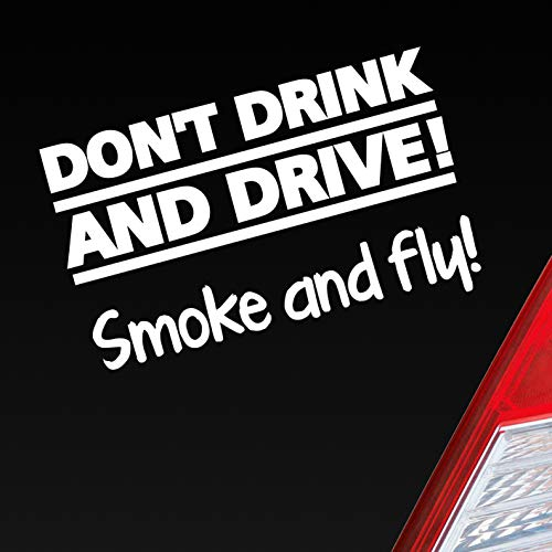 Auto Aufkleber in deiner Wunschfarbe Dont Drink and Drive Smoke and Fly 420 Weed Motorrad 12x7 cm Autoaufkleber Sticker