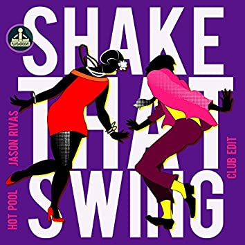 Shake That Swing (Club Edit)