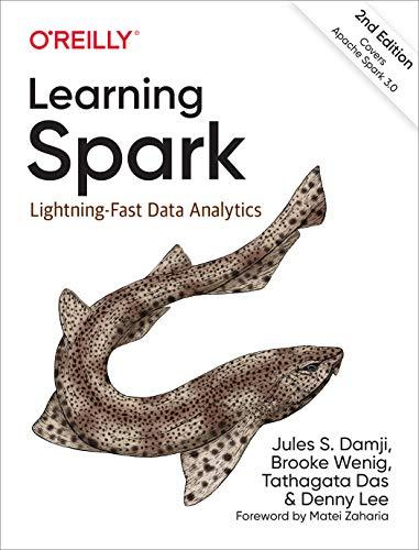Learning Spark: Lightning-Fast Data Analytics