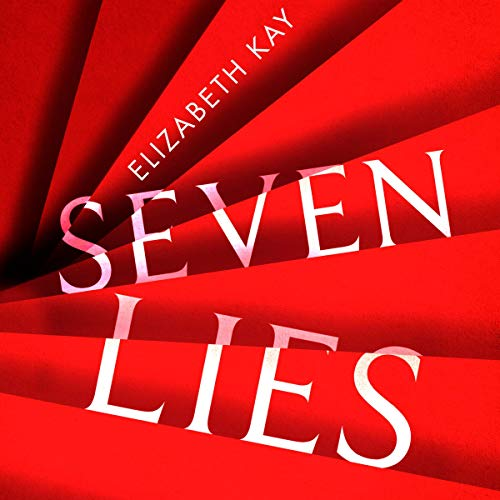 Seven Lies: The most addictive, page-turning thriller of 2020