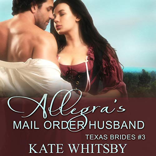 Allegra's Mail Order Husband Audiobook By Kate Whitsby cover art