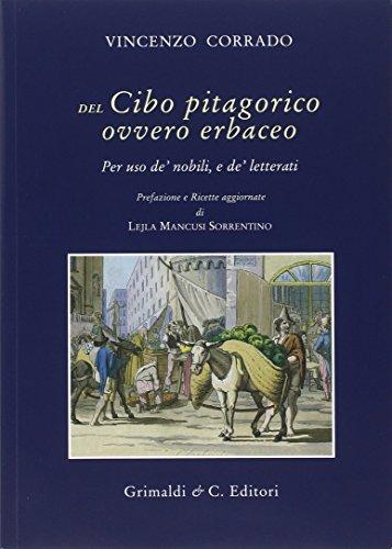 Del cibo pitagorico ovvero erbaceo. Per uso de' nobili, e de' letterati (rist. anast. Napoli, 1781)
