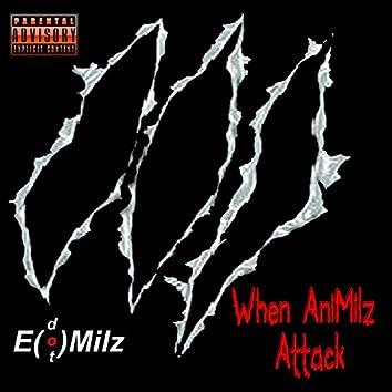When AniMilz Attack