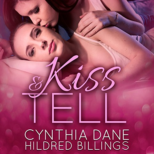 Kiss & Tell Audiobook By Hildred Billings, Cynthia Dane cover art