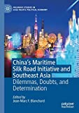China's Maritime Silk Road Initiative and Southeast Asia: Dilemmas, Doubts, and Determination