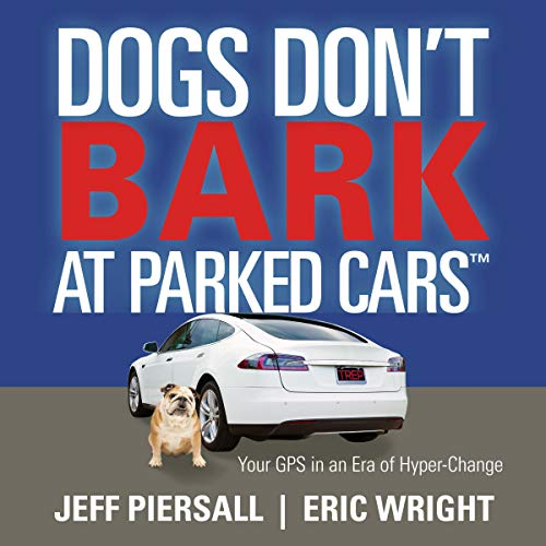 Dogs Don't Bark at Parked Cars: Your GPS in an Era of Hyper-Change