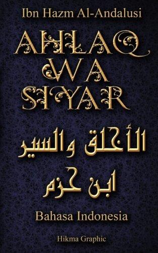 Ahlaq wa Siyar in Bahasa Indonesian Language: Buku tentang Ahlaq dan Perilaku Karya Ibn Hazm