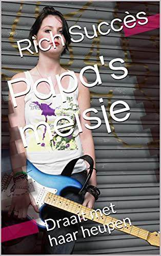 Papa's meisje : Draait met haar heupen (Dutch Edition)