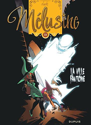 Mélusine - tome 24 - La ville fantôme