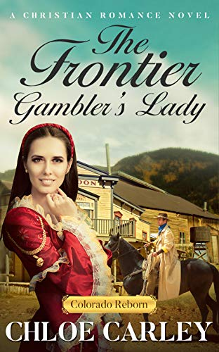 The Frontier Gamblers Lady: A Christian Historical Romance Novel ...