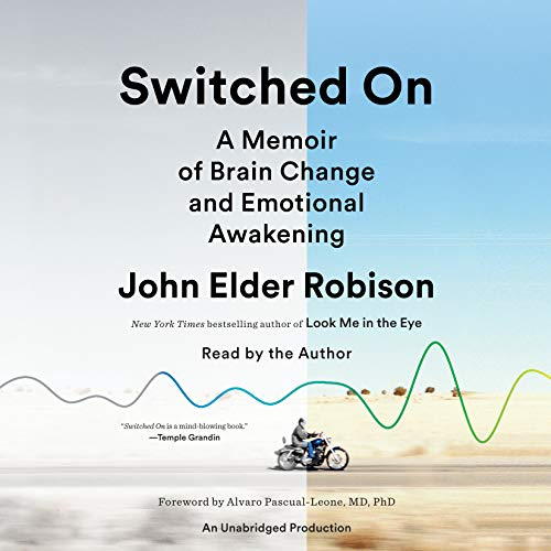 Switched On     A Memoir of Brain Change and Emotional Awakening              By:                                                                                                                                 John Elder Robison,                                                                                        Alvaro Pascual-Leon - introduction,                                                                                        Marcel Just - afterword                               Narrated by:                                                                                                                                 John Elder Robison                      Length: 11 hrs and 21 mins     112 ratings     Overall 4.6