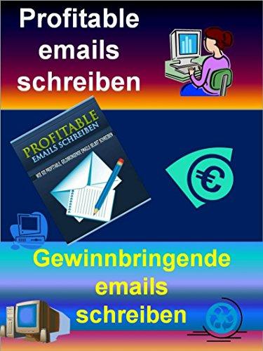 Profitable emails schreiben: Email-Titel für maximale Öffnungs-Raten und wie Sie Menschen