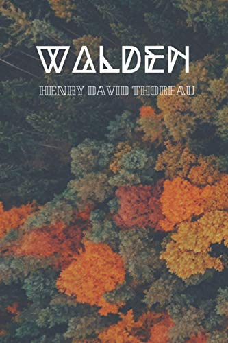 """Walden: """"Life In The Woods"""" 2020 New Cover Edition Global Classic Novel"""
