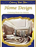 home design coloring book for adults: an adult interior design coloring book with inspirational home designs, fun room ideas decorated houses golden edition cover and new volume