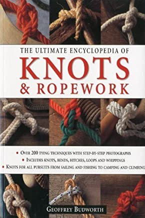The Ultimate Encyclopedia of Knots and Ropework: Over 200 Tying Techniques with Step-by-Step Photographs by Budworth, Geoffrey (2010) Paperback