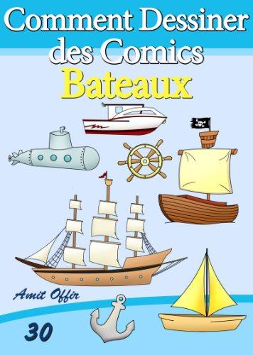 Amazon Livre De Dessin Comment Dessiner Des Comics Bateaux Apprendre Dessiner T 30 French Edition Kindle Edition By Offir Amit Offir Amit Activity Books Kindleストア